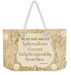 Past And Future- Quote Weekender Tote Bag
