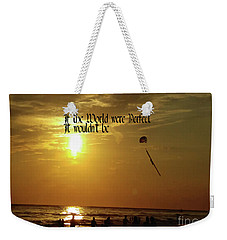 Weekender Tote Bag featuring the photograph Perfect World by Gary Wonning