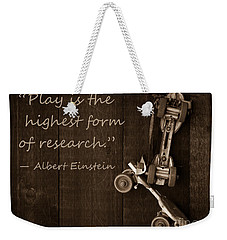 Play Is The Highest Form Of Research. Albert Einstein  Weekender Tote Bag by Edward Fielding