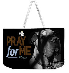 Please Pray For Me Weekender Tote Bag