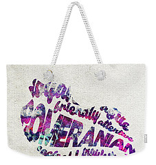 Weekender Tote Bag featuring the painting Pomeranian Dog Watercolor Painting / Typographic Art by Ayse and Deniz