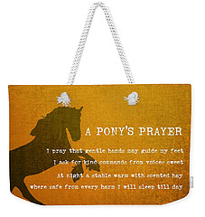 Pony Prayer Weekender Tote Bag
