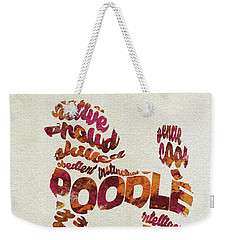 Weekender Tote Bag featuring the painting Poodle Dog Watercolor Painting / Typographic Art by Ayse and Deniz