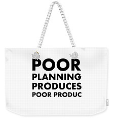 Poor Planning Weekender Tote Bag
