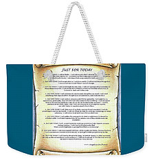 Positive Thinking- Just For Today Weekender Tote Bag