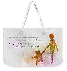 Promise Me You'll Always Remember Weekender Tote Bag