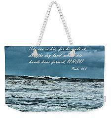Psalm 95 5 Weekender Tote Bag
