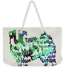 Weekender Tote Bag featuring the painting Pug Dog Watercolor Painting / Typographic Art by Ayse and Deniz