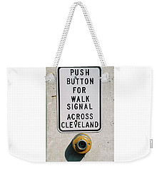 Push Button To Walk Across Clevelend Weekender Tote Bag