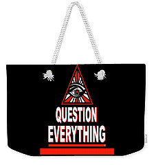 Question Everything Weekender Tote Bag