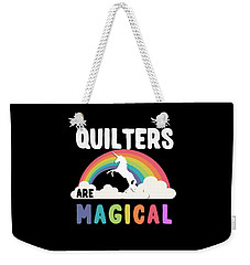 Quilters Are Magical Weekender Tote Bag