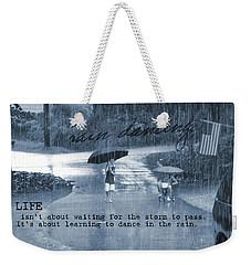 Rain Dance Quote Weekender Tote Bag