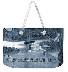 Rain Dance Quote Weekender Tote Bag