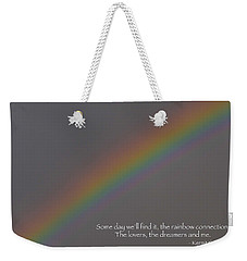 Rainbow Connection Weekender Tote Bag by Julia Wilcox