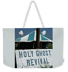 Weekender Tote Bag featuring the photograph Revival Tent by Joe Jake Pratt