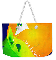 Weekender Tote Bag featuring the digital art Rise And Shine by Methune Hively