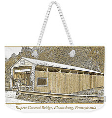 Weekender Tote Bag featuring the digital art Rupert Covered Bridge Bloomburg Pennsylvania by A Gurmankin