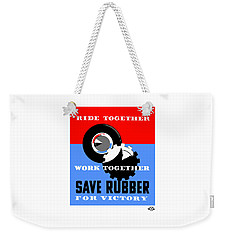 Weekender Tote Bag featuring the mixed media Save Rubber For Victory - Wpa by War Is Hell Store