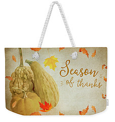 Season Of Thanks Weekender Tote Bag