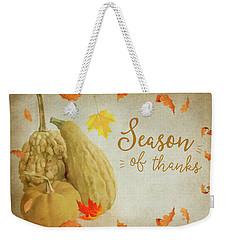 Season Of Thanks Weekender Tote Bag