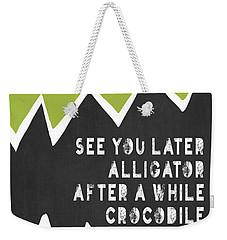 See You Later Alligator Weekender Tote Bag by Lisa Weedn