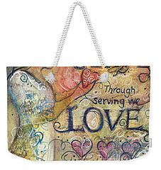 Serve Love Create Weekender Tote Bag