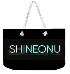 Shineonu - Neon Sign 1 Weekender Tote Bag