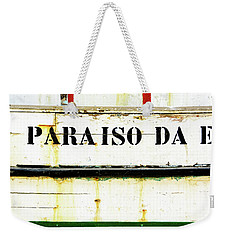 Sign On A Fishing Boat Weekender Tote Bag by Marion McCristall