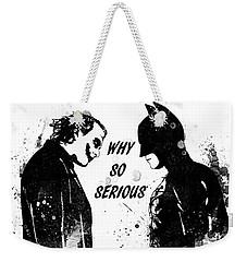 So Serious Weekender Tote Bag