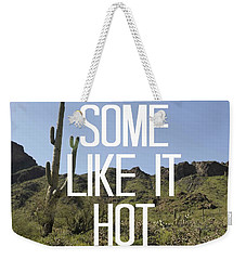 Some Like It Hot Weekender Tote Bag by Priscilla Wolfe