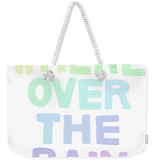 Somewhere Over The Rainbow Weekender Tote Bag by Priscilla Wolfe
