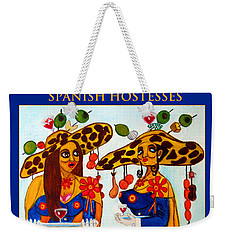 Weekender Tote Bag featuring the painting Spanish Hostesses. by Don Pedro De Gracia