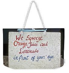 Squeezed Juice Sign Weekender Tote Bag