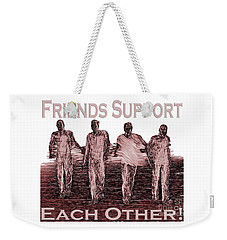 Support Friends In Bronze Weekender Tote Bag