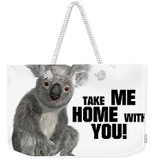 Take Me Home With You Weekender Tote Bag
