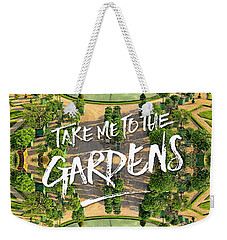 Take Me To The Gardens Versailles Palace France Weekender Tote Bag