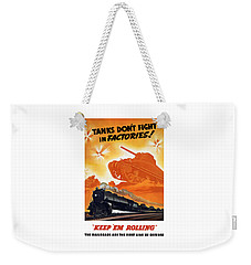 Tanks Don't Fight In Factories Weekender Tote Bag