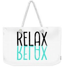 Text Art Relax - Cyan Weekender Tote Bag by Melanie Viola