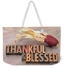 thankful and blessed - Thanksgiving theme Weekender Tote Bag