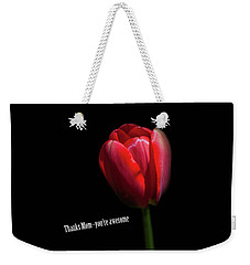 Thanks Mom Weekender Tote Bag
