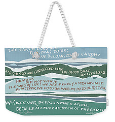 The Earth Does Not Belong To Us Weekender Tote Bag