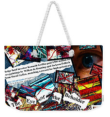 The Eye Of The Beholder Weekender Tote Bag