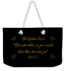 Weekender Tote Bag featuring the digital art The Golden Rule Do Unto Others On Black by Rose Santuci-Sofranko