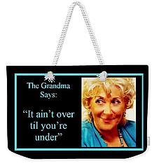 The Grandma Over And Under Weekender Tote Bag