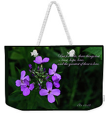 Weekender Tote Bag featuring the photograph The Greatest Is Love by Tikvah's Hope