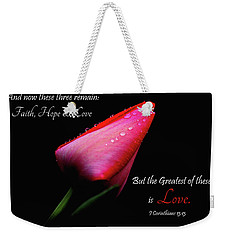 The Greatest Of These Is Love Weekender Tote Bag by Trina Ansel