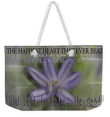 The Happiest Heart That Ever Beat Weekender Tote Bag