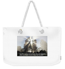 Weekender Tote Bag featuring the photograph The Lord Is My Light by Tara Lynn