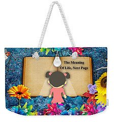 The Meaning Of Life Art Weekender Tote Bag by Marvin Blaine