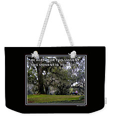 Weekender Tote Bag featuring the photograph The Moment by Irma BACKELANT GALLERIES